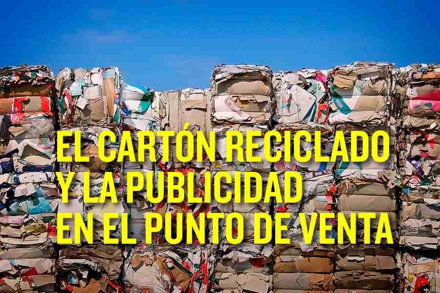 Cartón reciclado y Publicidad en Punto de Venta